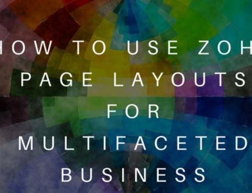 How to use Zoho Page Layouts for your Multifaceted Business